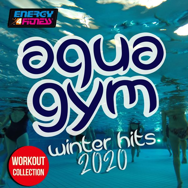 Various Artists - Aqua Gym Winter Hits 2020 Workout Collection (15 Tracks Non-Stop Mixed Compilation for Fitness & Workout - 128 Bpm / 32 Count)