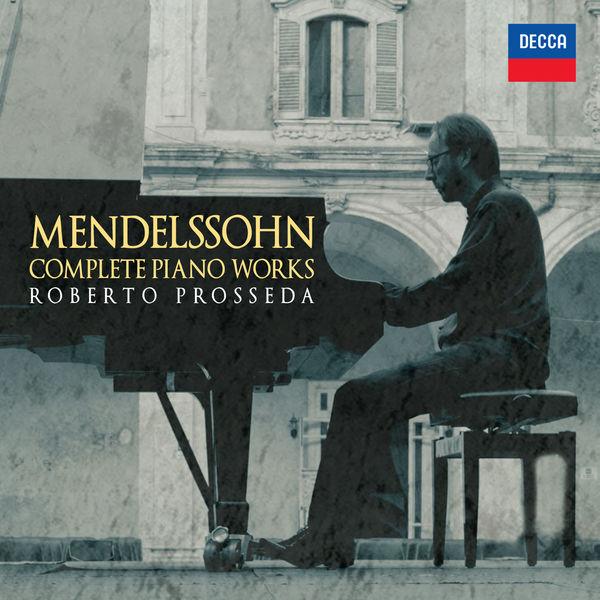 Roberto Prosseda - Mendelssohn: Complete Piano Works