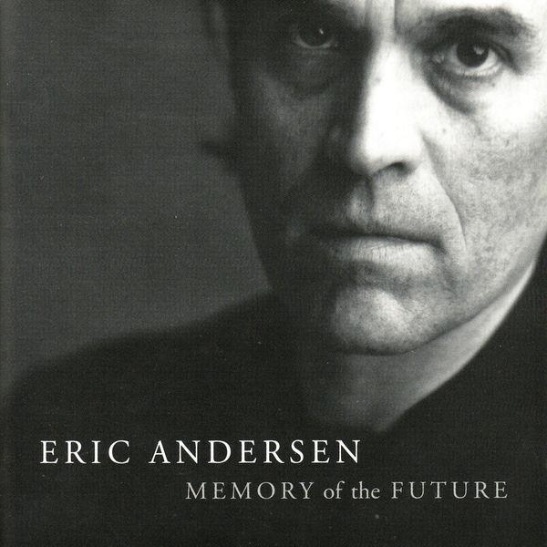 Eric Andersen - Memory of the Future