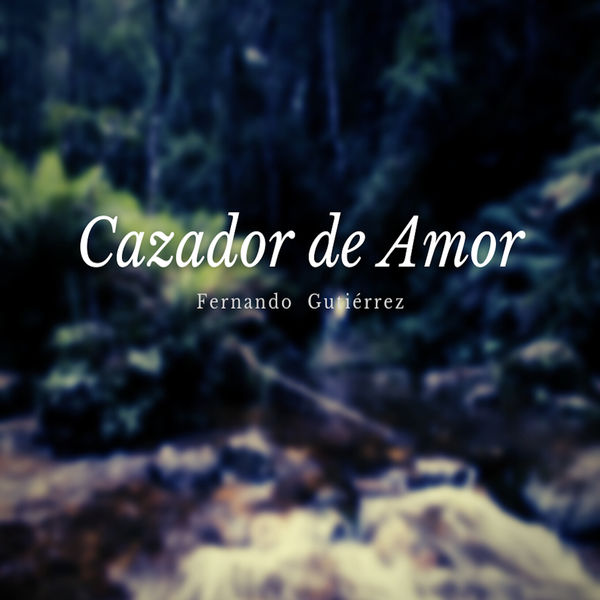 Fernando Gutiérrez - Cazador de Amor
