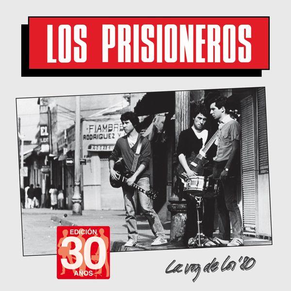 Los Prisioneros - La Voz de los '80 (Edición 30 Años)