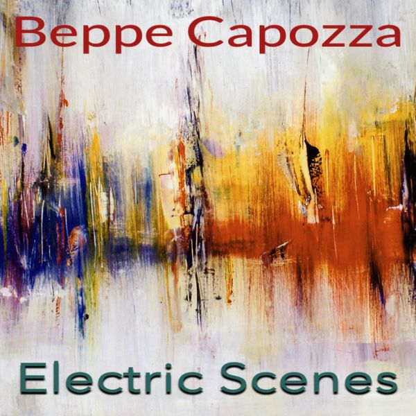 Beppe Capozza - Electric Scenes
