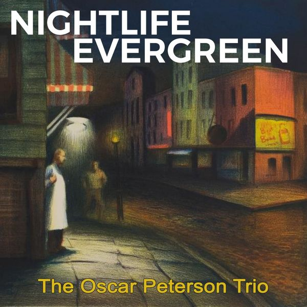 The Oscar Peterson Trio - Nightlife Evergreen