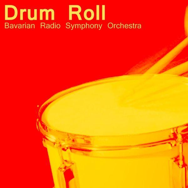 Symphonieorchester Des Bayerischen Rundfunks - Drum Roll