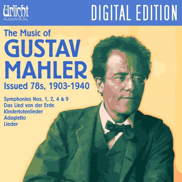 Various Artists - The Music of Gustav Mahler – Issued 78s, 1903-1940