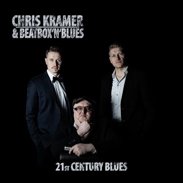Chris Kramer & Beatbox 'n' Blues - 21st Century Blues