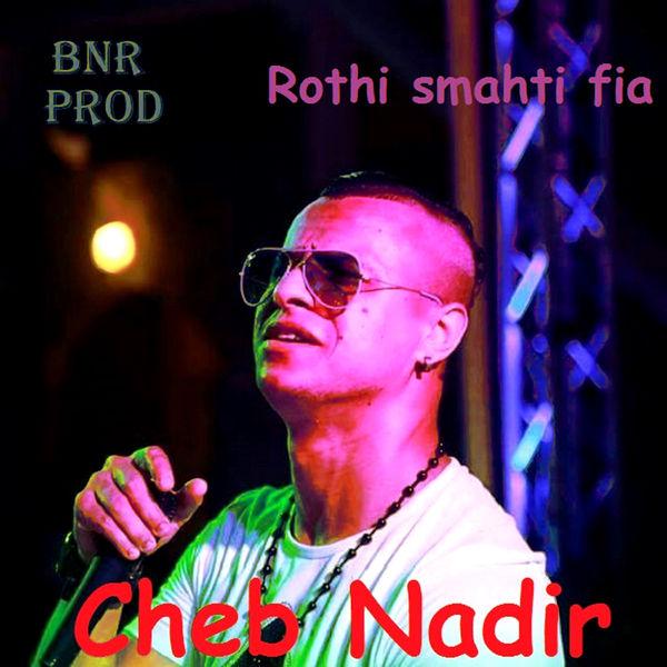 Cheb Nadir - Rohti smahti fia