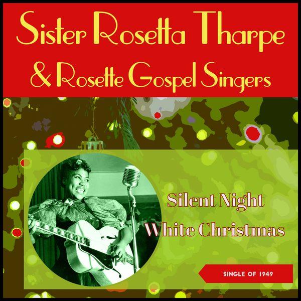 Sister Rosetta Tharpe With Rosette Gospel Singers - White Christmas - Silent Night, Holy Night (Singles of 1949)