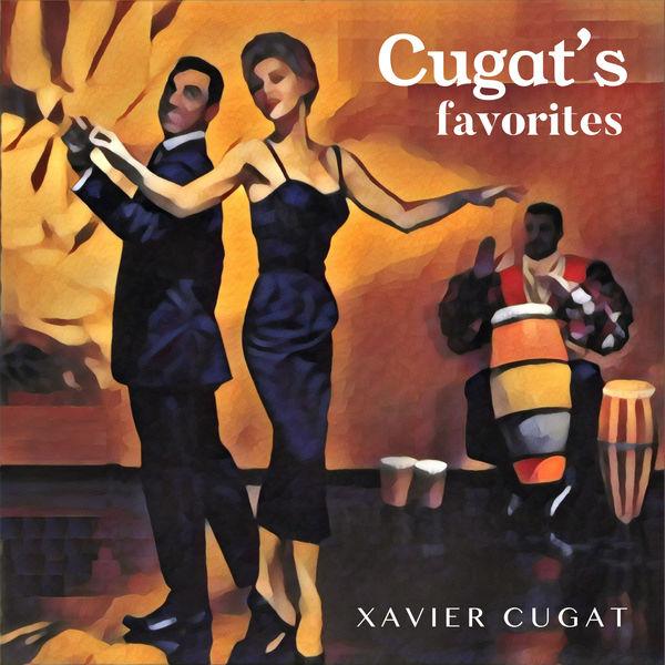 Xavier Cugat - Cugat`S Favorites