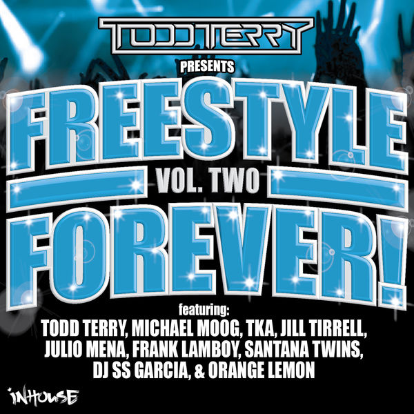 Todd Terry - Todd Terry Presents Freestyle Forever (Vol 2)