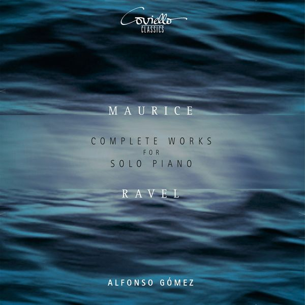 Alfonso Gomez - Ravel: Complete Works for Solo Piano