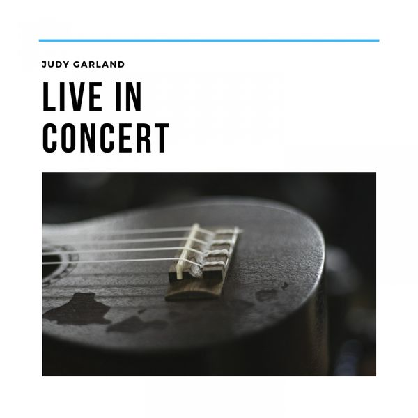 Judy Garland, Various Artists - Live in Concert