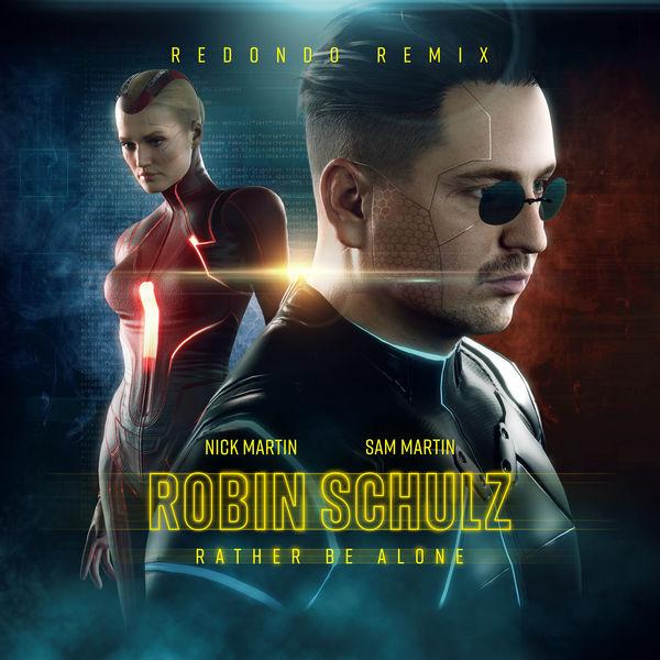 Robin Schulz - Rather Be Alone (feat. Nick Martin) [Redondo Remix]
