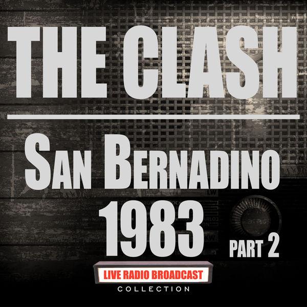 The Clash San Bernadino 1983 Part 2 (Live)