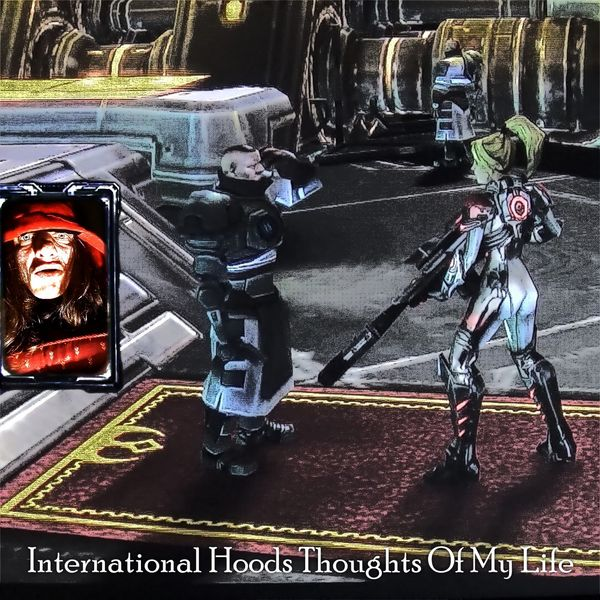International Hoods - Thoughts of My Life