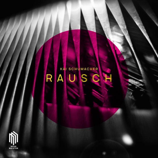 Kai Schumacher - RAUSCH