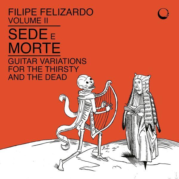 Filipe Felizardo - Sede e Morte, Vol. 2