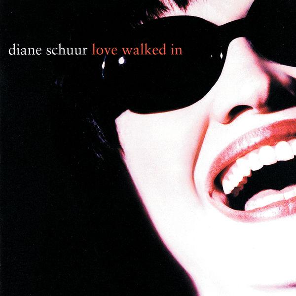 Diane Schuur - Love Walked In
