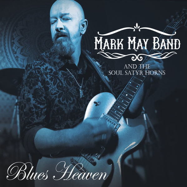 Mark May Band - Blues Heaven