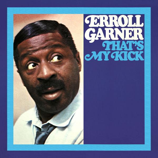 Erroll Garner - That's My Kick (Octave Remastered Series)