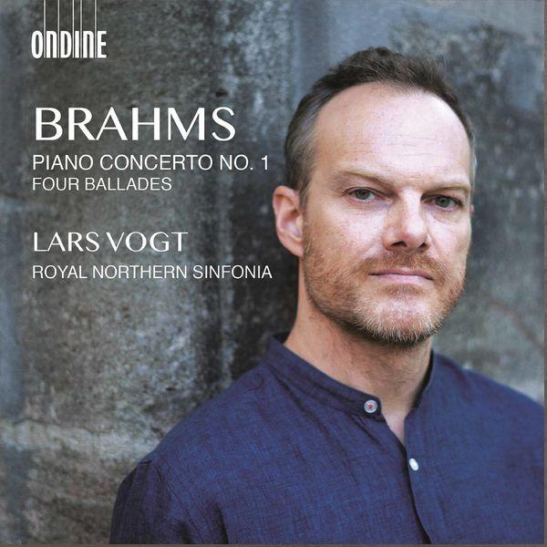 Lars Vogt|Brahms: Piano Concerto No. 1, Op. 15 & 4 Ballades, Op. 10
