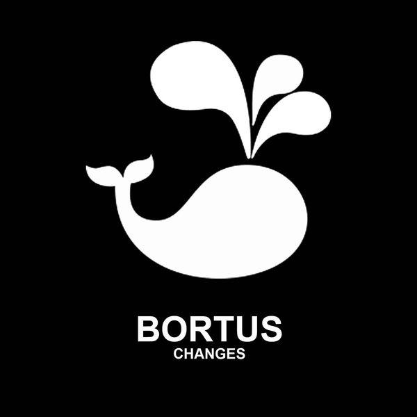 Bortus - Changes