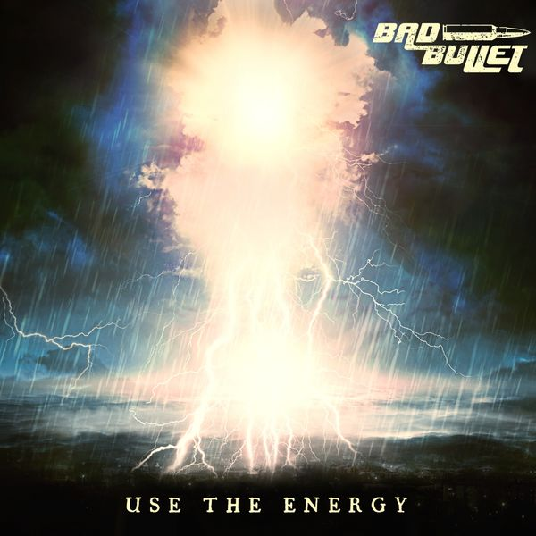 Bad Bullet - Use the Energy