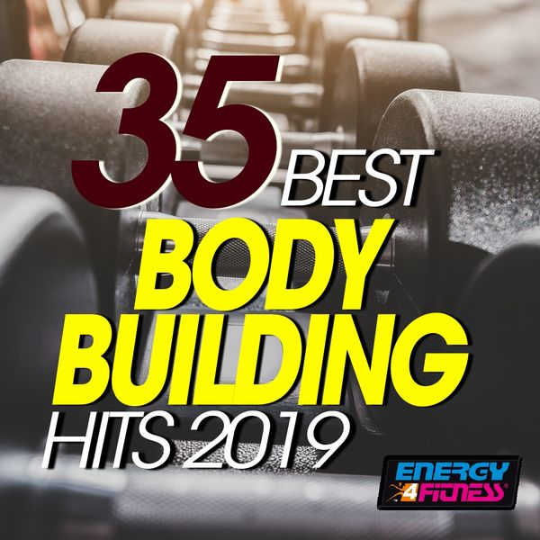 Various Artists - 35 Best Body Building Hits 2019 (35 Tracks For Fitness & Workout)