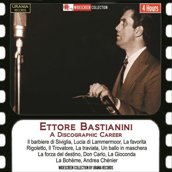 Alberto Erede - Ettore Bastianini: A Discographic Career (Recorded 1955-1962)