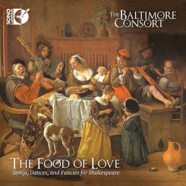 The Baltimore Consort - The Food of Love: Songs, Dances, and Fancies for Shakespeare