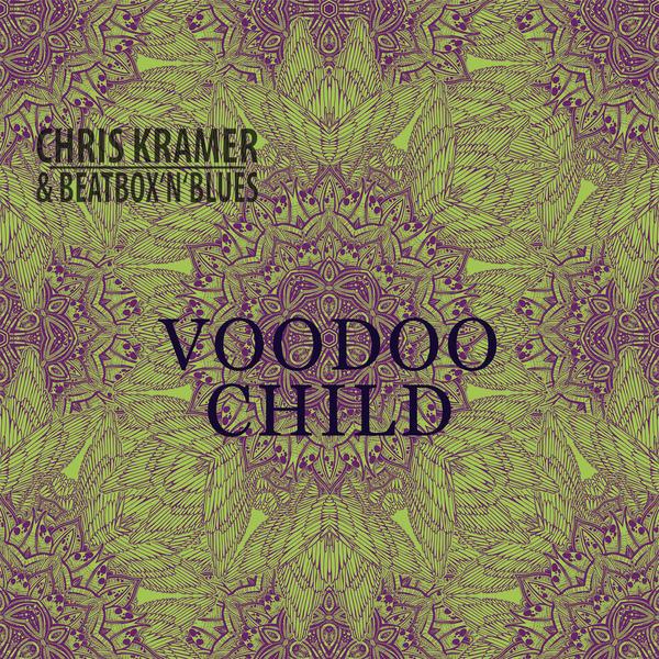 Chris Kramer & Beatbox ´n´ Blues - Voodoo Child