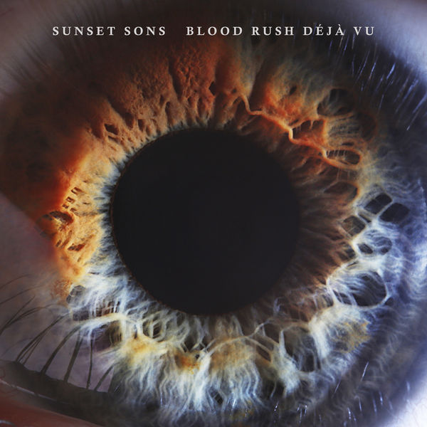 Sunset Sons - Blood Rush Déjà Vu