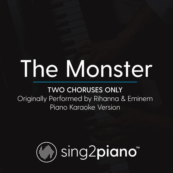 Sing2Piano - The Monster (Two Choruses Only) [Originally Performed By Rihanna & Eminem]