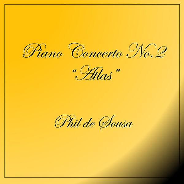 """Phil de Sousa - Piano Concerto No. 2 """"Atlas"""""""