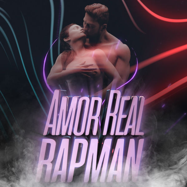 Rapman - Amor Real