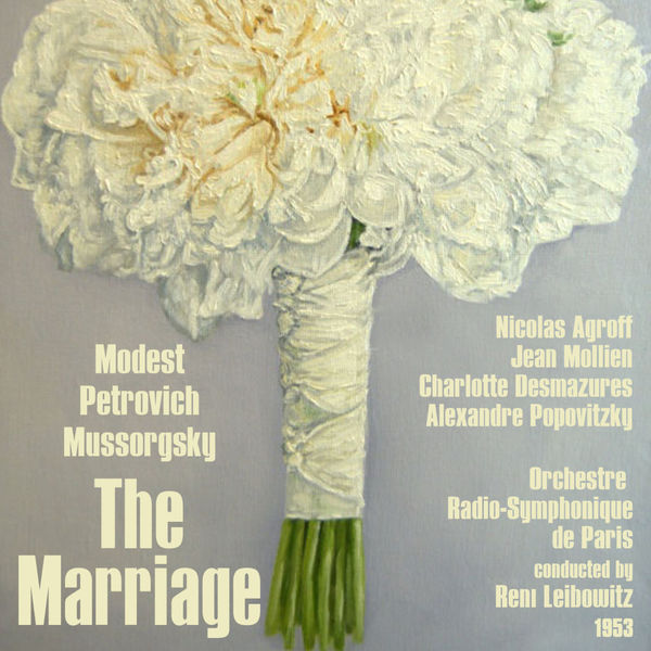 Nicolas Agroff - Modest Petrovich Mussorgsky : The Marriage (1953)