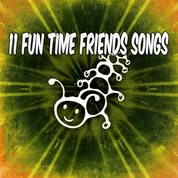 Kids Hits Project - 11 Fun Time Friends Songs