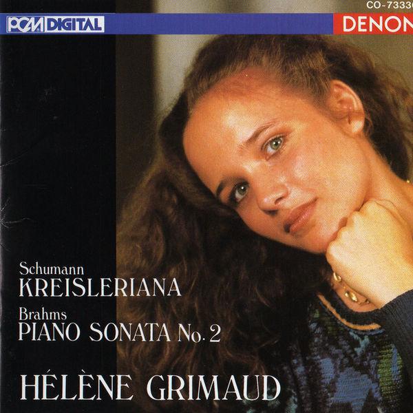 Hélène Grimaud - Schumann: Kreisleriana - Brahms: Piano Sonata No. 2