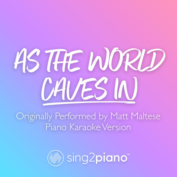 Sing2Piano - As The World Caves In (Originally Performed by Matt Maltese)
