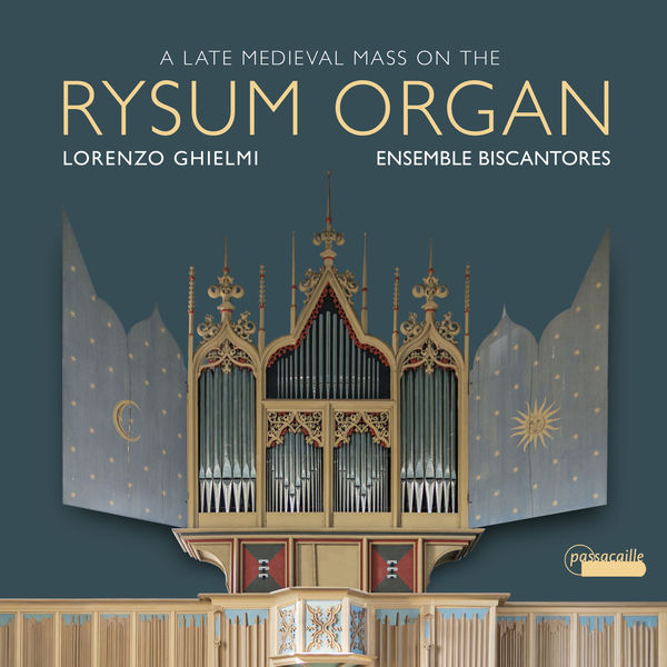Lorenzo Ghielmi - A Late Medieval Mass on the Rysum Organ