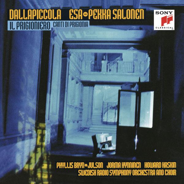 Esa-Pekka Salonen - Dallapiccola: Il Prigioniero & Canti di prigionia