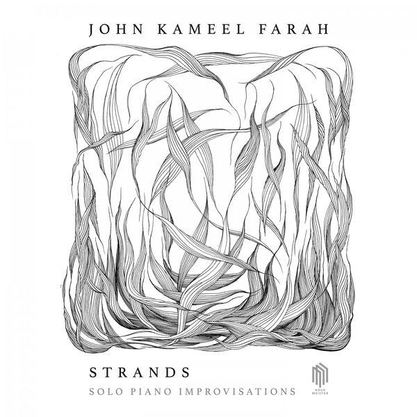 John Kameel Farah - Strands (Solo Piano Improvisations)