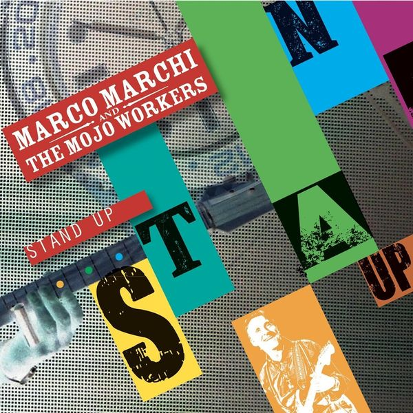 Marco Marchi & the Mojo Workers - Stand Up