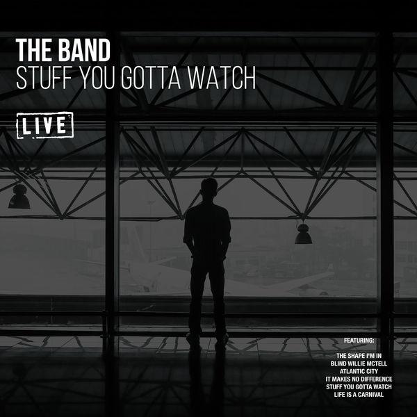 The Band - Stuff You Gotta Watch
