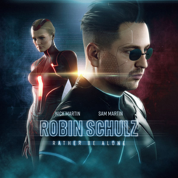 Robin Schulz - Rather Be Alone
