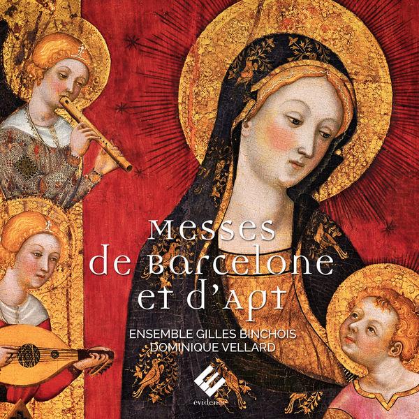 Ensemble Gilles Binchois - Messes de Barcelone et d'Apt