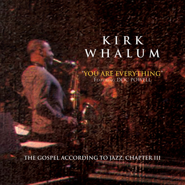 Kirk Whalum - You Are Everything