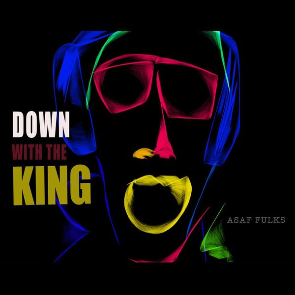 Asaf Fulks - Down with the King