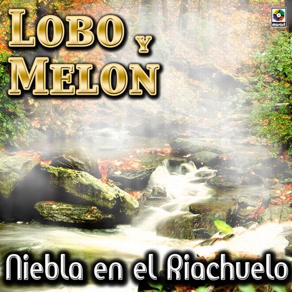 Lobo y Melón - Niebla En El Riachuelo