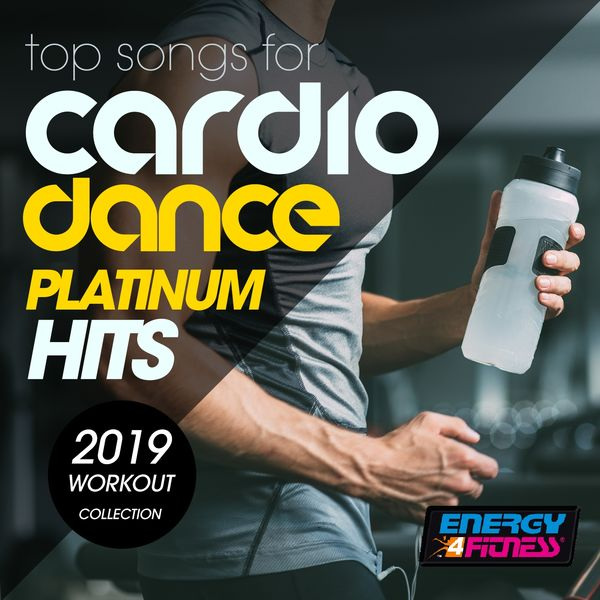 Top Songs for Cardio Dance Platinum Hits 2019 Workout
